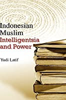 Indonesian Muslim Intelligentsia and Power