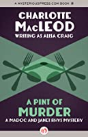 A Pint of Murder (A Madoc and Janet Rhys Mystery)