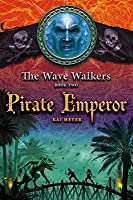 Pirate Emperor (The Wave Walkers, #2)