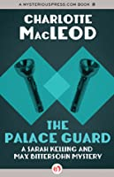 The Palace Guard (Sarah Kelling and Max Bittersohn Mystery #3)