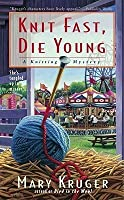 Knit Fast, Die Young (Knitting Mysteries, #2)