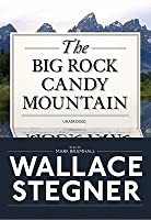 The Big Rock Candy Mountain, Part 2 of 2