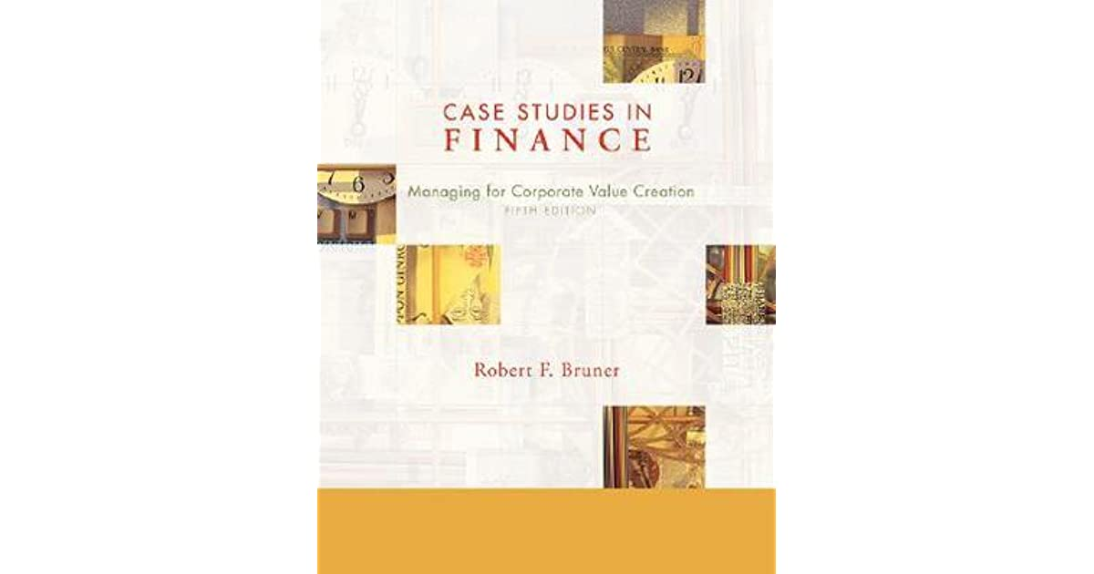 case studies in finance bruner Case studies in finance by robert f bruner starting at $099 case studies in finance has 6 available editions to buy at alibris.