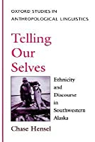 Telling Our Selves: Ethnicity & Discourse in Southwestern Alaska