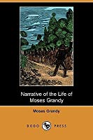 Narrative of the Life of Moses Grandy, Late a Slave in the United States of America (Dodo Press)