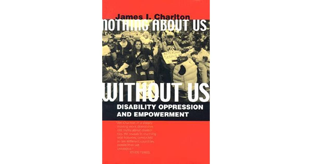 Nothing About Us Without Us: Disability Oppression And