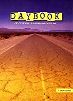 Daybook: Of Critical Reading and Writing