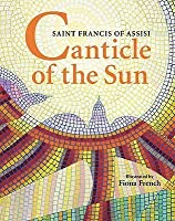 Canticle Of The Sun: Saint Francis Of Assisi
