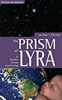 Prism of Lyra: An Exploration of Human Galactic Heritage