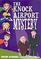 The Knock Airport Mystery
