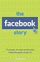 The Stories Of Facebook, Youtube And Myspace: The People, The Hype And The Deals Behind The Giants Of Web 2.0
