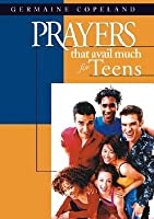 Prayers That Avail Much For Teens (Prayers That Avail Much)