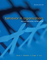 Behavior in Organizations: An Experiential Approach