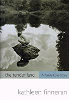 The Tender Land: A Family Love Story