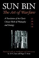 Sun Bin: The Art of Warfare: A Translation of the Classic Chinese Work of Philosophy and Strategy