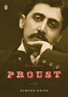 Marcel Proust: A Life