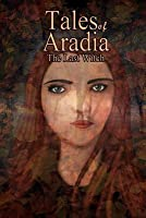Tales Of Aradia: The Last Witch (Volume 1)
