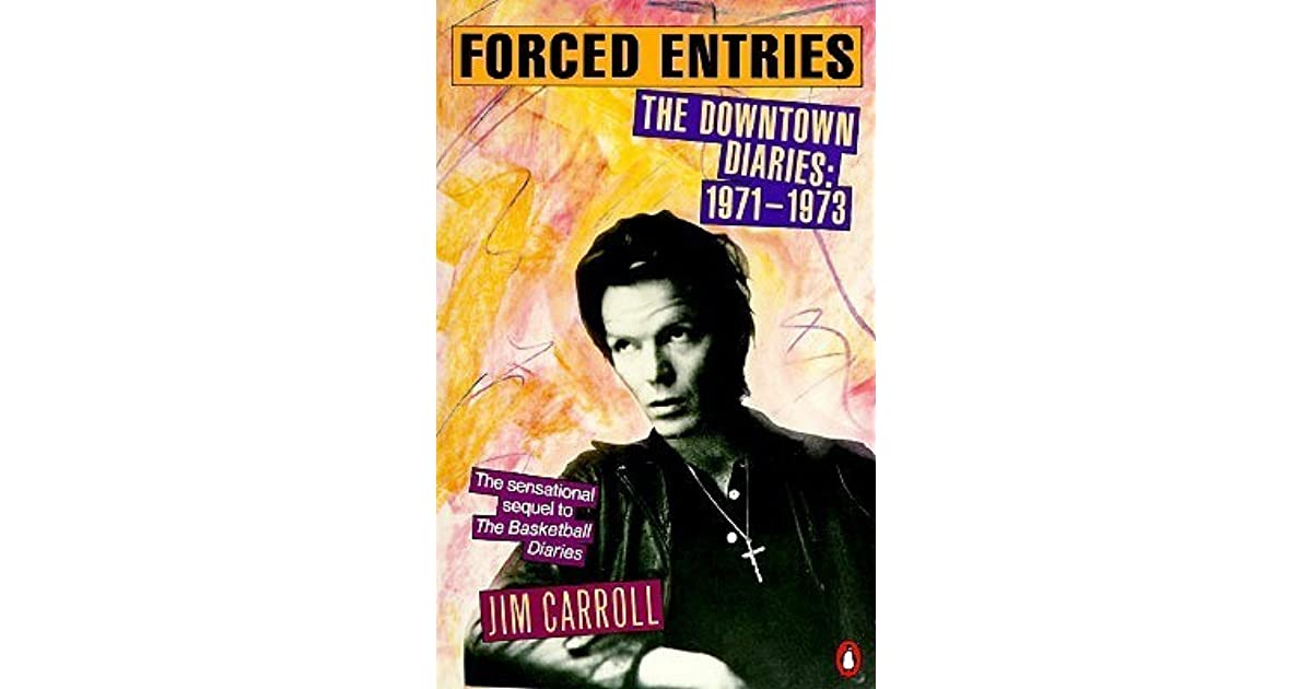 Forced Entries :The Downtown Diaries, 1971-1973 by Jim Carroll, SIGNED BY JIM!