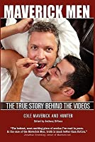 Maverick Men: The True Story Behind the Videos