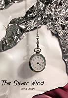 The Silver Wind: Four Stories of Time Disrupted