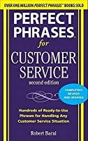 Perfect Phrases for Customer Service: Hundreds of Ready-To-Use Phrases for Handling Any Customer Service Situation