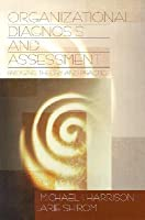Organizational Diagnosis & Assessment: Bridging Theory and Practice