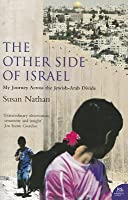The Other Side of Israel: My Journey Across the Jewish/Arab Divide