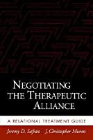 Negotiating the Therapeutic Alliance: A Relational Treatment Guide