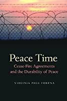 Peace Time: Cease-Fire Agreements and the Durability of Peace