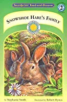 Snowshoe Hare's Family (Soundprints Read And Discover. Reading Level 2)