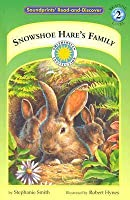 Snowshoe Hare's Family (Soundprints Read And Discover)