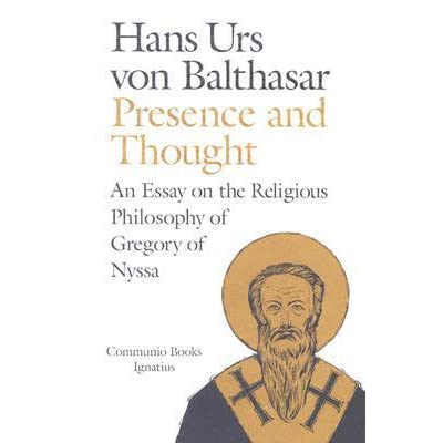book communio essay gregory nyssa philosophy presence religious thought Hans urs von balthasar von balthasar presents one of the few serious studies available on the thought of one of the most important, and yet most neglected fathers of the church, gregory of nyssa.