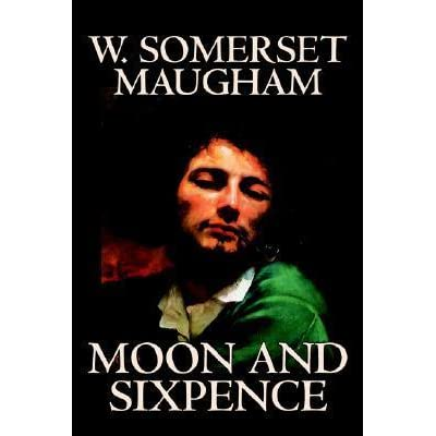 w s maugham the moon and the Novelist, and short story writer often published as simply w somerset  maugham  11 of human bondage (1915) 12 the moon and sixpence (1919) .