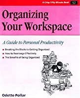 Organizing Your Work Space (Revised)