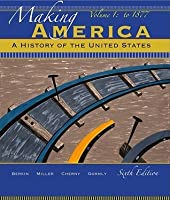 Making America: A History of the United States, Volume 1
