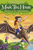 Valley of the Dinosaurs (Magic Tree House, #1)