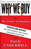 Why We Buy: The Science of Shopping--Updated and Revised for the Internet, the Global Consumer, and Beyond