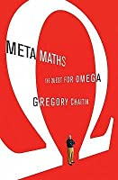 Meta Maths: The Quest for Omega. Gregory Chaitin