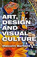 Art, Design and Visual Culture: An Introduction