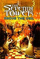 Above the Veil (The Seventh Tower, #4)