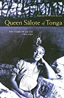 Queen Salote of Tonga: The Story of an Era, 1900-65