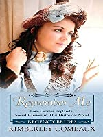 Remember Me: Love Crosses England's Social Barriers in This Historical Novel