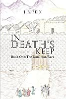 In Death's Keep: Book One: The Dominion Wars