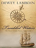 Troubled Waters (Alan Lewrie, #14)