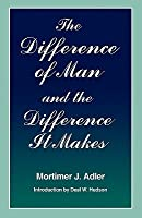 Difference of Man and the Difference It Makes (Revised)