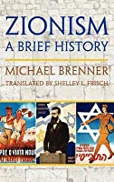 Zionism: A Brief History. Michael Brenner