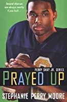 Prayed Up (Perry Skky Jr., #4)