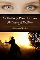 An Unlikely Place for Love: The Disguises of Kate Tanner (Virginia Historicals #1)