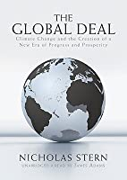 The global deal : climate change and the creation of a new era of progress and prosperity