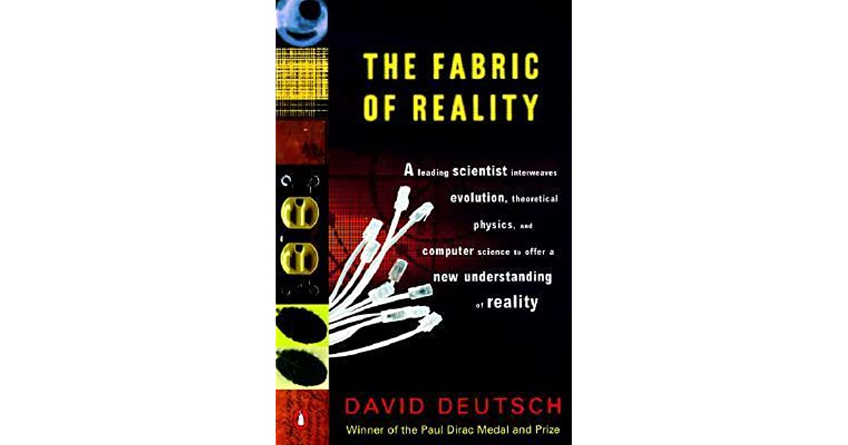 The fabric of reality the science of parallel universes for The fabric of reality